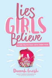 Image result for lies girls believe and the truth that sets them free